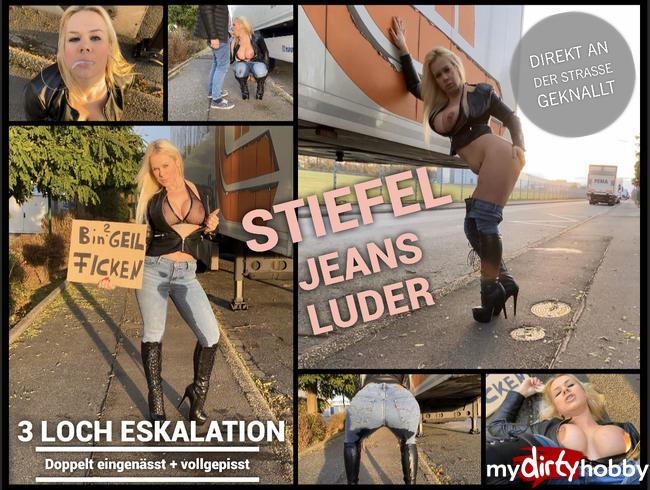 3 LOCH Stiefel Jeans Luder - direkt an der Straße geknallt eingenässt und vollgepisst