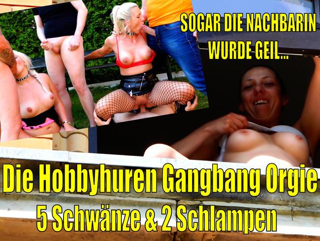 Die Hobbyhuren User Gangbang Orgie   Sogar die Nachbarin wurde geil...!